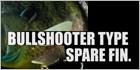 BULLSHOOTER TYPE SPARE FIN