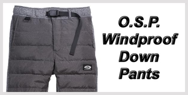 O.S.P. Windproof Down Pants