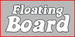 FLOATING BOARD